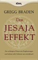 Der Jesaja-Effekt: das verborgene Wissen von Prophezeiungen und ...
