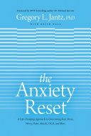 The Anxiety Reset  A Life Changing Approach to Overcoming Fear  Stress  Worry  Panic Attacks  Ocd and More