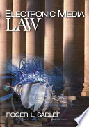 """Electronic Media Law"" by Roger L. Sadler"