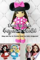 Dress Up Dolls Amigurumi Crochet