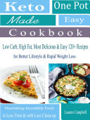 Keto One Pot Made Easy Cookbook