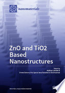 ZnO and TiO2 Based Nanostructures