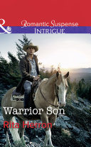 Warrior Son (Mills & Boon Intrigue) (The Heroes of Horseshoe Creek, Book 4)