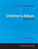 Children's Album - A Score for Solo Piano Op.39 (1878)