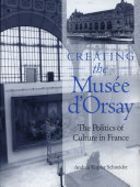 Creating the MusŽe d'Orsay: The Politics of Culture in France