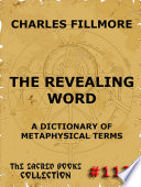 The Revealing Word   A Dictionary Of Metaphysical Terms