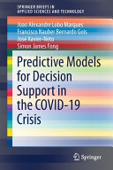 Predictive Models for Decision Support in the COVID 19 Crisis