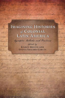 Imagining Histories of Colonial Latin America