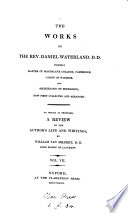 The Works Of The Rev Daniel Waterland D D Formerly Master Of Magdalen College Cambridge Canon Of Windsor And Archdeacon Of Middlesex