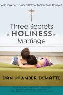 Three Secrets to Holiness in Marriage Pdf/ePub eBook