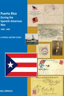 Puerto Rico During The Spanish American War 1898 1900