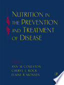"""Nutrition in the Prevention and Treatment of Disease"" by Carol J. Boushey, Ann M. Coulston, Cheryl L. Rock, Elaine Monsen"