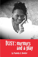 Dust  Murmurs and a Play