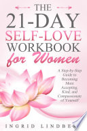 The 21 Day Self Love Workbook for Women