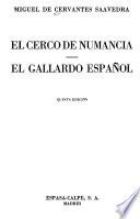 El cerco de Numancia ; El gallardo español