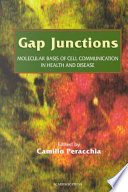 Gap Junctions  Molecular Basis Of Cell Communication In Health And Disease