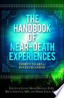 The Handbook of Near Death Experiences  Thirty Years of Investigation