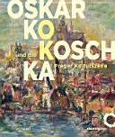 Oskar Kokoschka und die Prager Kulturszene
