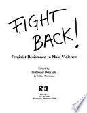 Fight back!  : feminist resistance to male violence