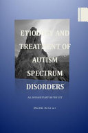 Etiology and Treatment of Autism Spectrum Disorders