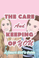 The Care And Keeping Of You