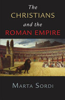 The Christians and the Roman Empire