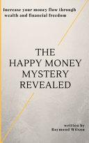 The Happy Money Mystery Revealed