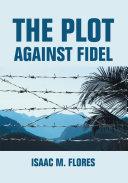 The Plot Against Fidel