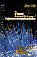 Focal Illustrated Dictionary of Telecommunications
