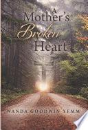 A Mother s Broken Heart