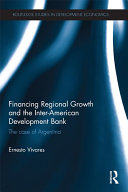 Financing Regional Growth and the Inter American Development Bank