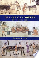 """The Art of Cookery in the Middle Ages"" by Terence Scully"