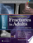 """Rockwood and Green's Fractures in Adults"" by Charles Court-Brown, James D. Heckman, Michael McKee, Margaret M. McQueen, William Ricci, Paul Tornetta, III"