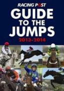 Racing Post Guide to the Jumps 2013-2014