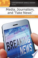 Media  Journalism  and  Fake News   A Reference Handbook