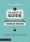 A Parent s Guide to Understanding Teenage Brains
