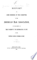 Report of Some Members of the Committees of the American Bar Association, on the Subject of Delays Incident to the Determination of Suits in the United States Supreme Court