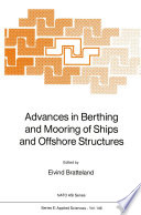 Advances in Berthing and Mooring of Ships and Offshore Structures Book