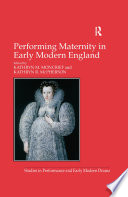 Performing Maternity in Early Modern England