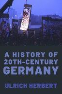 A History of Twentieth Century Germany