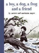 A Boy  a Dog  a Frog and a Friend