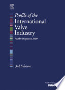 """""""Profile of the International Valve Industry: Market Prospects to 2009"""" by Graham Weaver"""