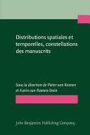 Distributions spatiales et temporelles, constellations des manuscrits
