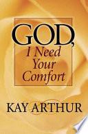 God  I Need Your Comfort