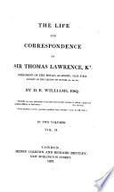 Life and Correspondence of Sir Thomas Lawrence  Kt