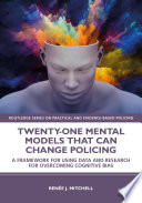 Twenty one Mental Models That Can Change Policing