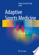 """Adaptive Sports Medicine: A Clinical Guide"" by Arthur Jason De Luigi"