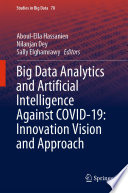 Big Data Analytics And Artificial Intelligence Against Covid 19 Innovation Vision And Approach Book PDF