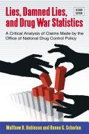 Lies, Damned Lies, and Drug War Statistics, Second Edition