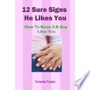 12 Sure Signs He Likes You How To Know If A Guy Likes You Book PDF